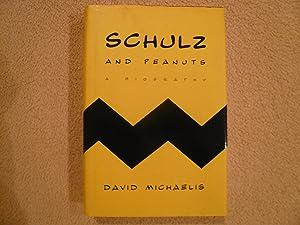 Schulz and Peanuts: A Biography: Michaelis, David