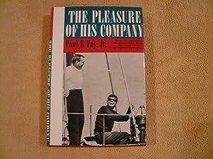 The Pleasure Of His Company: Paul B. Fay Jr.