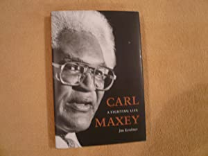 Carl Maxey: A Fighting Life (V. Ethel Willis White Books): Kershner, Jim
