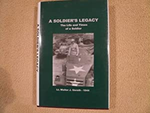 A Soldier's Legacy: Walter J. Unrath