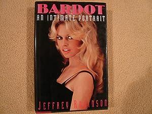 Bardot: An Intimate Portrait: Robinson, Jeffrey