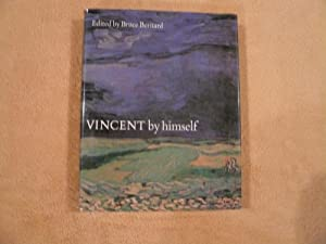 Vincent By Himself: Edited by Bruce