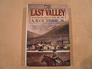 The Last Valley: Guthrie, Alfred Bertram, Jr.