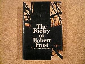 The Poetry of Robert Frost: Robert Frost