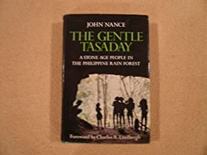 The Gentle Tasaday: A Stone Age People in the Philippine Rain Forest: John Nance