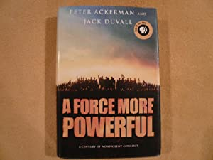 A Force More Powerful: A Century of: Peter Ackerman; Jack