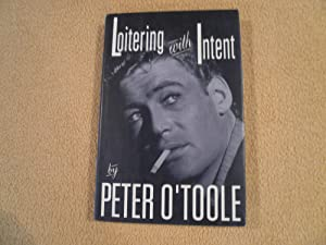 Loitering with Intent: O'Toole, Peter