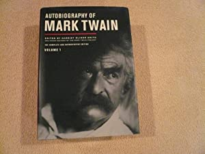 Autobiography of Mark Twain: The Complete and: Mark Twain