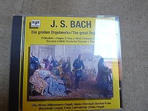 Die großen Orgelwerke - The great Organ: Johann Sebastian Bach