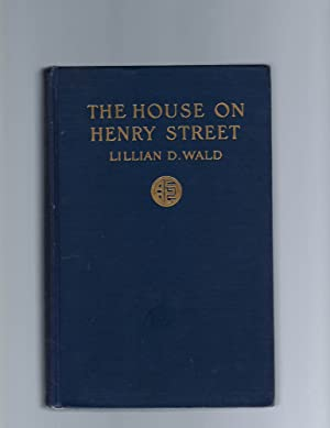 Lillian Wald, The House on Henry Street, Signed, 1915