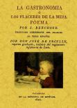 LA GASTRONOMIA O LOS PLACERES DE LA: BERCHOUX, J.