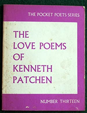 THE LOVE POEMS OF KENNETH PATCHEN: Patchen, Kenneth