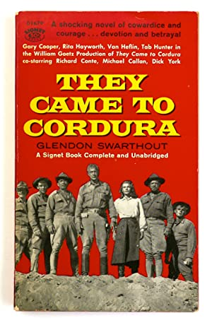 They Came to Cordura: Swarthout, Glendon