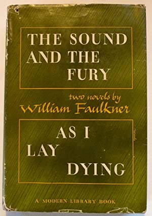 The Sound and the Fury, and As: Faulkner, William