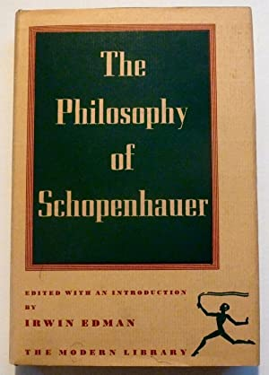 The Philosophy of Schopenhauer: Edman, Irwin, Editor