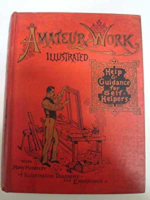 Amateur Work, Illustrated a Practical Magazine of Constructive and Decorative Art and Manual Labo...
