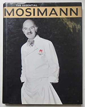 The Essential Mosimann: Mosimann, Tiffany Daneff,