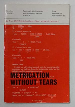 Metrication Without Tears: Griffiths, T.J.
