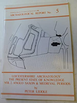 Leicestershire Archaeology: Vol 2. Anglo-Saxon & Medieval Peridos