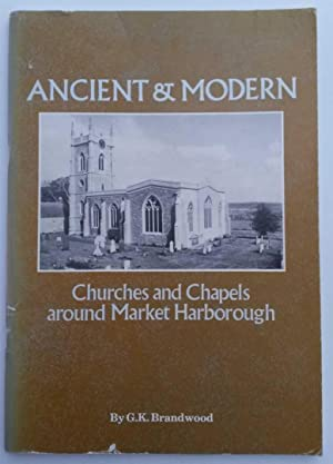 Ancient and Modern: Churches and Chapels Around Market Harborough (Leicestershire Museums publica...