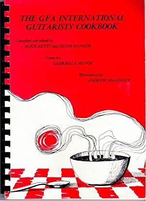 The GFA International Guitarists Cookbook: Artzt, Alice; Danner, Peter; Compilers