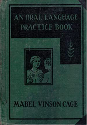 An Oral Language Practice Book: Cage, Mabel Vinson