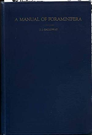 A Manual of Foraminifera, James Furman Kemp Memorial Series Publ. No. 1: Galloway, J.J, Ph.D.