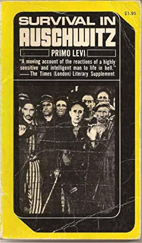 the survival ability of primo levi in survival in auschwitz the nazi assault on humanity a book by p Survival in auschwitz : the nazi assault on humanity topics levi, primo, auschwitz survival in auschwitz, the nazi assault on humanity.