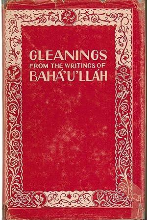 Gleanings from the Writings of Baha'u'llah (Baha'i): Baha'u'llah; Shogi Effendi, ...