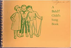 A BAHA'I CHILD'S SONG BOOK: Christian, Roberta K. (Verses); Babcock, Eugene (Music)