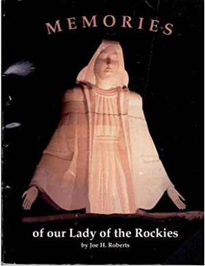 MEMORIES of Our Lady of the Rockies: Roberts, Joe H.