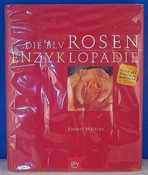 Die BLV Rosen-Enzyklopadie: Geschichte Botanik Eigenschaften Verwendung &...