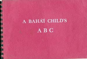 A Baha'i Child's ABC (A B C): Christian, Roberta K.
