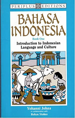 Bahasa Indonesia Book 1: Introduction to Indonesian: Johns, Yohanni; Stokes,
