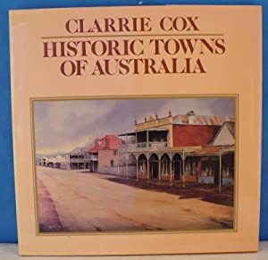 Historic towns of Australia: Cox, Clarrie; Currey O'Neil Ross Pty Ltd