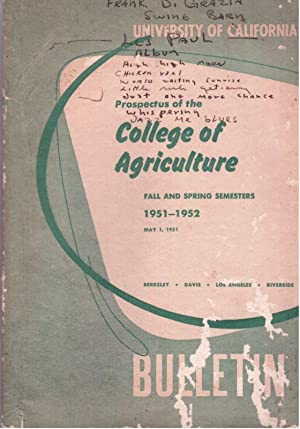 University of California Prospectus of the College of Agriculture 1951-1952: University of ...