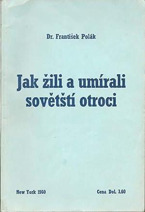 Jak Zili a Umirali Sovetsti Otroci: Polak, Frantisek, Dr.