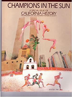 CHAMPIONS IN THE SUN, A Special Issue of California History,Magazine of the California Historic Soc.