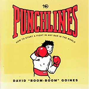 PUNCHLINES: How to Start a Fight in Any Bar in the World: Goines, David