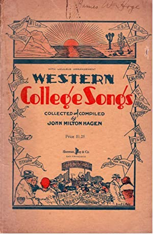 WESTERN COLLEGE SONGS: Songs of the Universities and Colleges of the Far West with Ukule ...