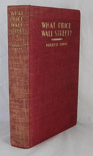What Price Wall Street?: Davis, Forrest