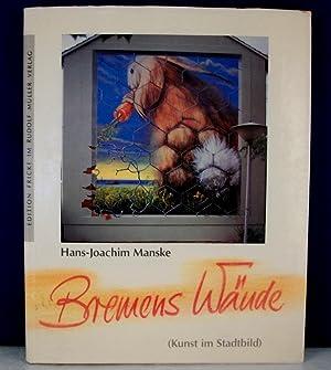 Bremens Wande: Kunst im Stadtbild (German Edition): Manske, Hans-Joachim