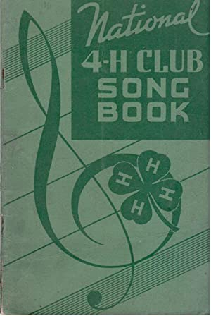 National 4-H Club Song Book: United States Dept. Of Agriculture & State Colleges of Agriculture
