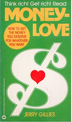 Moneylove, How to Get the Money You Deserve For Whatever You Want: GILLIES, JERRY