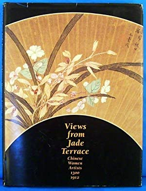 Views from Jade Terrace: Chinese Women Artists: Weidner, Marsha; Laing,