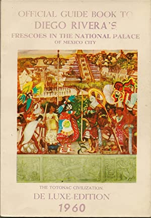 OFFICIAL GUIDE BOOK TO DIEGO RIVERAS'S FRESCOES IN THE NATIONAL PALACE OF MEXICO CITY (English y ...