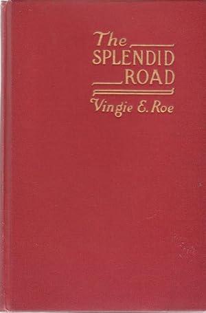 The Splendid Road: Roe, Vingie E.