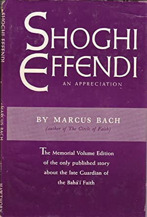 Shoghi Effendi, An Appreciation (Memorial Volume Edition: Bach, Marcus