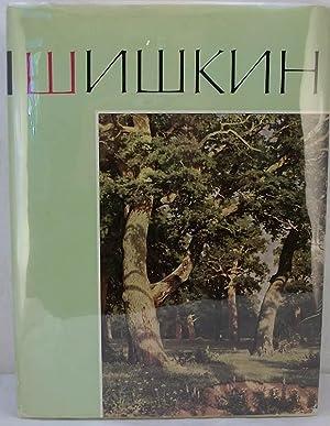Shiskin; Ivan Ivanovich Shishkin (in Russian Cryllic Alphabet)