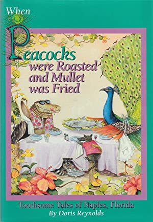 When Peacocks Were Roasted and Mullet Was: Reynolds, Doris